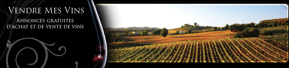 Vendre mes vins - Annonces de Vente de Vins et Grands Crus